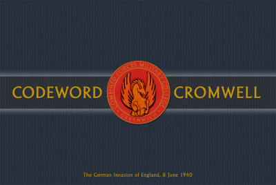Codeword Cromwell: The German Invasion of England, 8 June 1940