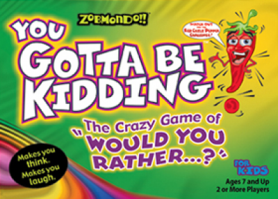 """You Gotta Be Kidding! The Crazy Game of """"Would You Rather...?"""""""