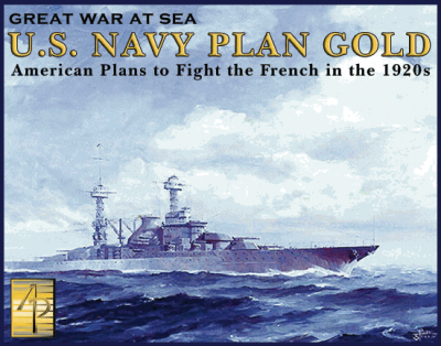 Great War at Sea: U. S. Navy Plan Gold