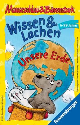 Mauseschlau & Bärenstark: Wissen & Lachen - Unsere Erde