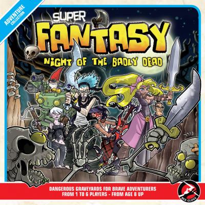 Super Fantasy: Night of the Badly Dead