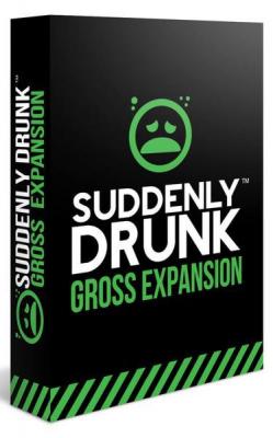 Suddenly Drunk: Gross