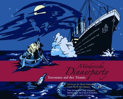 Mörderische Dinnerparty: Totentanz auf der Titanic