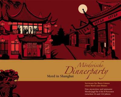 Mörderische Dinnerparty: Mord in Shanghai