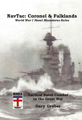 NavTac: Coronel & Falklands – World War I Naval Miniatures Rules: Tactical Naval Combat in the Great War