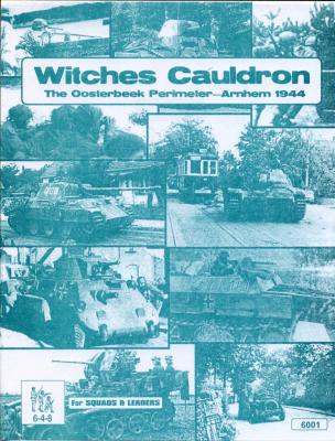 Witches Cauldron; The Oosterbeek Perimeter - Arnhem 1944