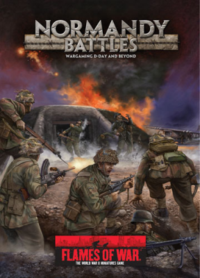 Flames of War: Normandy Battles – Wargaming D-Day and Beyond