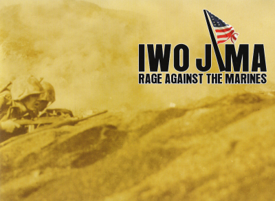 Iwo Jima: Rage Against the Marines