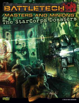 Classic Battletech: Masters and Minions – The StarCorps Dossiers