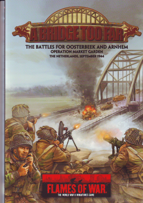 Flames of War: A Bridge Too Far – The Battles for Oosterbeek and Arnhem