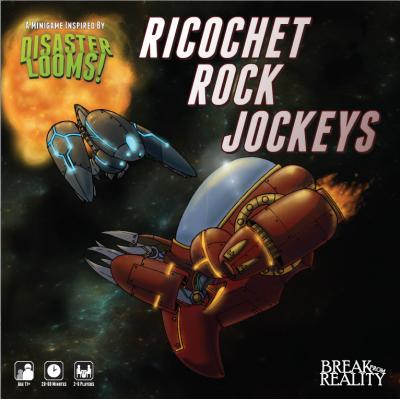 Disaster Looms!: Ricochet Rock Jockeys