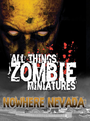 All Things Zombie: Miniatures – Nowhere Nevada
