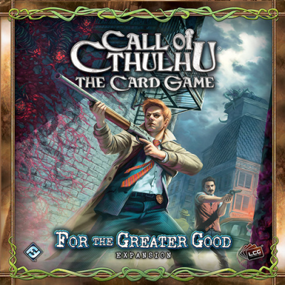 Call of Cthulhu: The Card Game - For the Greater Good
