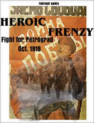 Heroic Frenzy: Petrograd 1919