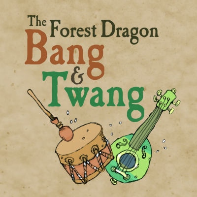 The Forest Dragon Bang & Twang