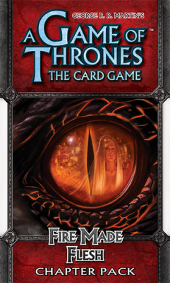 A Game of Thrones: The Card Game - Fire Made Flesh