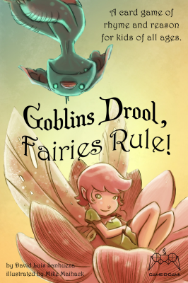 Goblins Drool, Fairies Rule!
