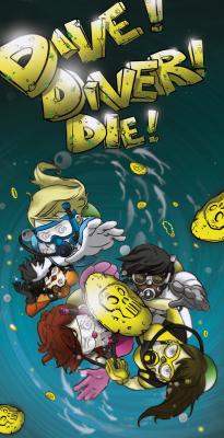 Dive! Diver! Die!